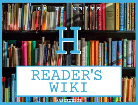 Writer's wiki: H